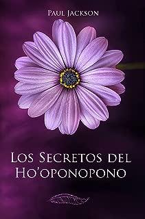 Los Secretos del Hooponopono: La Paz Comienza En Ti (Spanish Edition)
