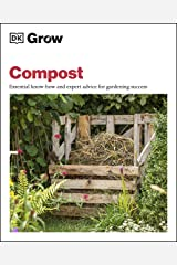 Grow Compost: Essential Know-how and Expert Advice for Gardening Success Kindle Edition