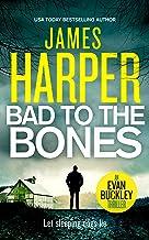 Bad To The Bones: An Evan Buckley Crime Thriller (Evan Buckley Thrillers Book 1)