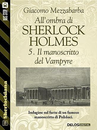 Allombra di Sherlock Holmes - 5. Il manoscritto del Vampyre (Sherlockiana)