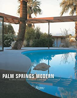 Palm Springs Modern: Houses in the California Desert (Rizzoli Classics)