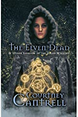 The Elven Dead: and Other Legends of the Light-Walkers Kindle Edition