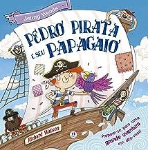 Pedro pirata e seu papagaio: Prepare-se para uma grande aventura em alto mar!