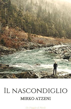 Il Nascondiglio: - un viaggio di poesie-