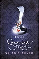 Throne of the Crescent Moon (The Crescent Moon Kingdoms Book 1) Kindle Edition