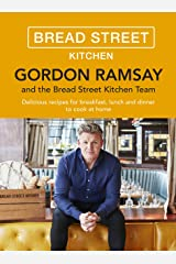 Gordon Ramsay Bread Street Kitchen: Delicious recipes for breakfast, lunch and dinner to cook at home (English Edition) Format Kindle