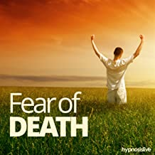 Best hypnosis for fear of death Reviews