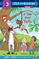 A Tale About Tails (Dr. Seuss/The Cat in the Hat Knows a Lot About That!) (Step into Reading) Kindle Edition