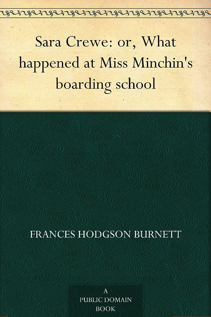 ビン小さいロータリーSara Crewe: or, What happened at Miss Minchin's boarding school (English Edition)
