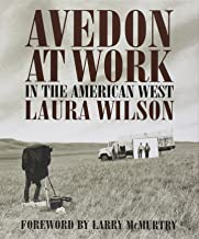 Wilson, L: Avedon at Work: In the American West (Harry Ransom Humanities Research Center Imprint Series)