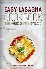 Easy Lasagna Cookbook (Lasagna Cookbook, Lasagna Recipes, Lasagna, Lasagna Cooking, Easy Lasagna Cookbook 1) Kindle Edition