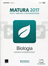 Biologia Matura 2017 Testy i arkusze z odpowiedziami Zakres rozszerzony