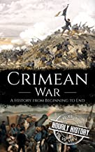Crimean War: A History from Beginning to End