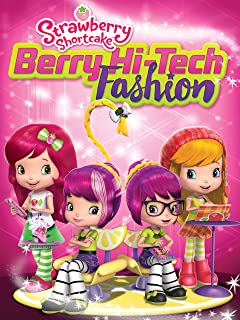 Strawberry Shortcake: Hi-Tech Fashion