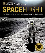 Spaceflight: The Complete Story from Sputnik to Curiosity