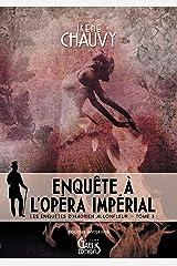 Les Enquêtes d'Hadrien Allonfleur – Tome 3: Enquête à l'Opéra impérial Format Kindle