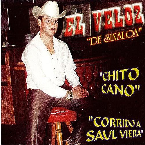 Chito Cano By El Veloz De Sinaloa On Amazon Music Amazoncom