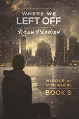 Where We Left Off (Middle of Somewhere #3) Kindle Edition