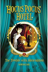 The Trouble with Abracadabra (Hocus Pocus Hotel Book 4) Kindle Edition
