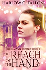 The Reach of the Hand: The Elmwyn Journey, Book 2 Kindle Edition