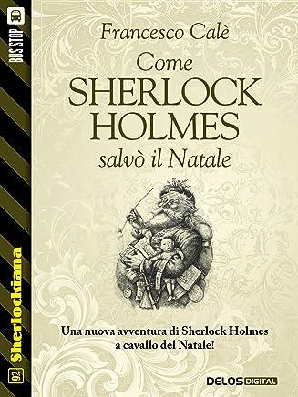 Come Sherlock Holmes salvò il Natale (Sherlockiana)