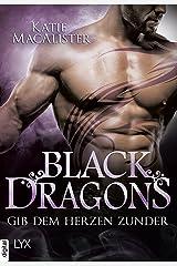 Black Dragons - Gib dem Herzen Zunder Kindle Ausgabe