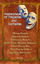 Masterpieces of Tragedies and Comedies: Medea by Euripides; Antigone by Sophocles; The Oresteia by Aeschylus; Othello, Ham...