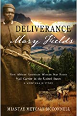 Deliverance Mary Fields, First African American Woman Star Route Mail Carrier in the United States: A Montana History Kindle Edition