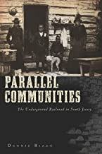 Parallel Communities: The Underground Railroad in South Jersey (American Heritage)