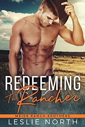 Redeeming the Rancher (Meier Ranch Brothers Book 2) (English Edition)