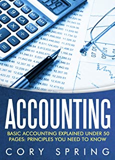 Accounting: Basic Accounting Explained Under 50 Pages: Principles You Need To Know: Accounting Principles & Accounting Mad...