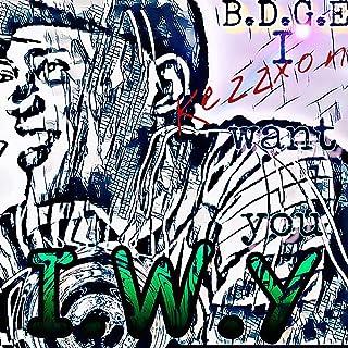 I.W.Y (I Want You) [Explicit]