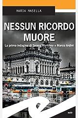 Nessun ricordo muore: La prima indagine di Teresa Maritano e Marco Ardini Formato Kindle