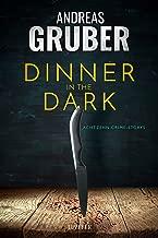 DINNER IN THE DARK: 18 Crime Storys, von Krimi-Satire bis Psycho-Thriller (Andreas Gruber Erzählbände 7) (German Edition)