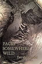 Faces Somewhere Wild