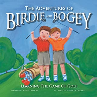 The Adventures of Birdie and Bogey: Learning The Game of Golf