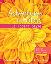 Adventures in Fabric-La Todera Style: Sew 20 Projects for You & Your Home (English Edition)
