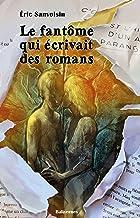 Le fantôme qui écrivait des romans: Roman fantastique jeunesse (ROMANS ADOS) (French Edition)