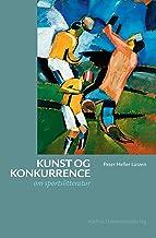 Kunst og konkurrence: om sportslitteratur (Danish Edition)