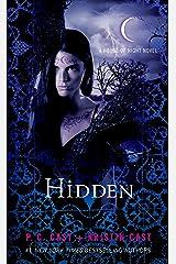 Hidden: A House of Night Novel Kindle Edition