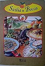 Sicilia in Bocca: La Cucina Delle Regione D'Italia
