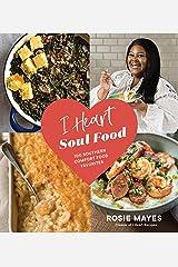 I Heart Soul Food: 100 Southern Comfort Food Favorites Kindle Edition