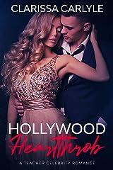 Hollywood Heartthrob: A Teacher Celebrity Romance Kindle Edition