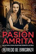 LA PASIÓN DE AMRITA: la historia de una mujer que desafió a la India (Spanish Edition)