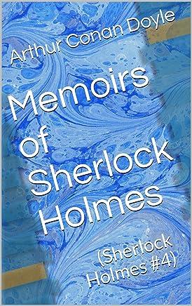 Memoirs of Sherlock Holmes: (Sherlock Holmes #4) (English Edition)
