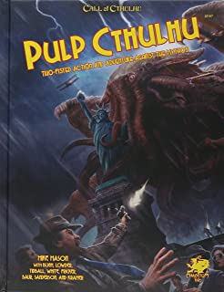 Pulp Cthulhu (Call of Cthulhu Roleplaying): Two-Fisted Action and Adventure Against the Mythos