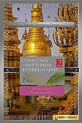 El Libro de la Condicionalidad: Colección de Discursos Entrelazados del Buddha II (Samyutta Nikaya nº 2) (Spanish Edition) Kindle Edition