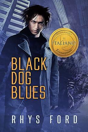 Black Dog Blues (Italiano) (Serie Kai Gracen Vol. 1)