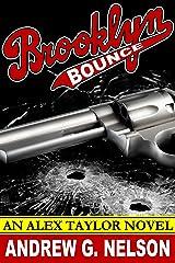 Brooklyn Bounce (Alex Taylor Book 3) Kindle Edition