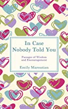 In Case Nobody Told You: Passages of Wisdom and Encouragement (English Edition)